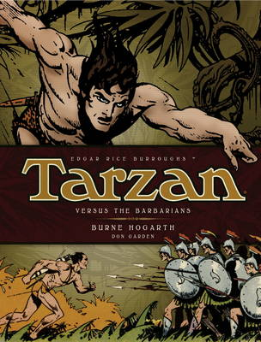 Tarzan Versus the Barbarians (Vol. 2): The Complete Burne Hogarth Sundays and Dailies Library (Hardback)