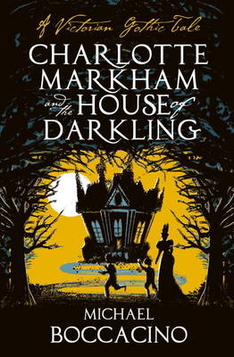 Charlotte Markham and the House of Darkling (Paperback)