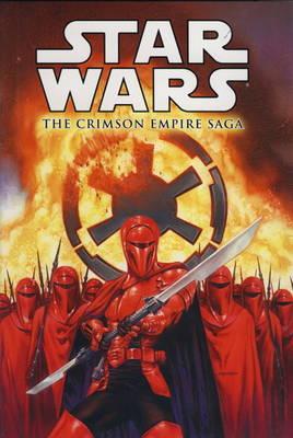 Star Wars - The Crimson Empire Saga (Hardback)