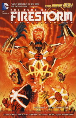 The Fury of Firestorm - The Nuclear Man: God Particle v. 1 (Paperback)