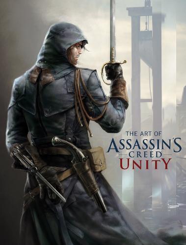 The Art of Assassin's Creed Unity (Hardback)
