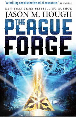 The Plague Forge - Dire Earth Cycle 3 (Paperback)