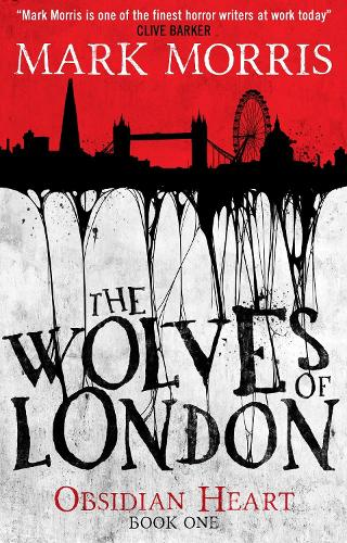 The Wolves of London: Book 1 - Obsidian Heart 1 (Paperback)