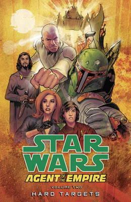 Star Wars: Hard Targets v. 2: Agent of the Empire (Paperback)