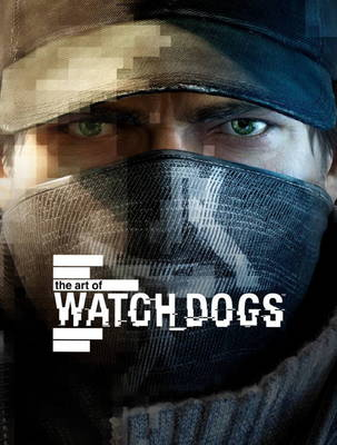 Art of Watch Dogs (Hardback)
