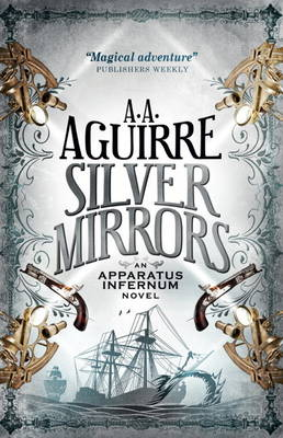 Silver Mirrors: An Apparatus Infernum Novel (Paperback)