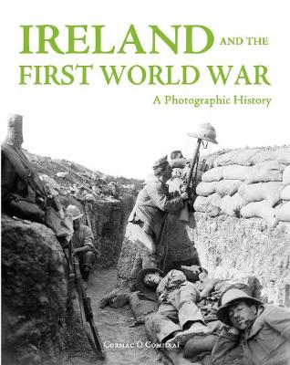 Ireland and the First World War: A Photographic History (Hardback)