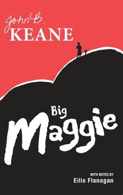 Big Maggie: Schools edition with notes by Eilis Flanagan (Paperback)
