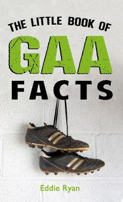 The Little Book of GAA Facts (Paperback)