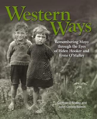 Western Ways: Remembering Mayo through the Eyes of Helen Hooker and Ernie O'Malley (Paperback)