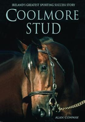 Coolmore Stud: Ireland's Greatest Sporting Success Story (Paperback)
