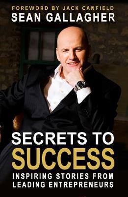 Secrets to Success: Inspiring Stories from Leading Entrepreneurs (Paperback)