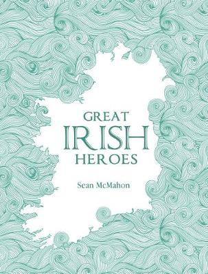 Great Irish Heroes (Hardback)
