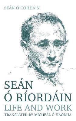 Sean O Riordain: Life and Work (Paperback)