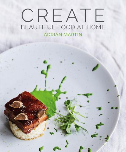 Create Beautiful Food at Home (Hardback)