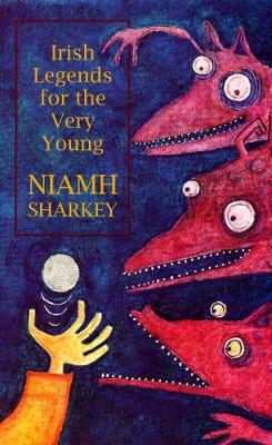 Irish Legends for the Very Young (Hardback)