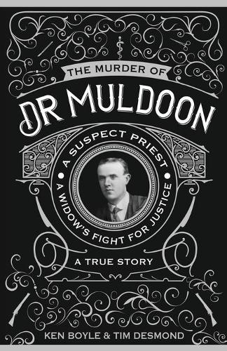 The Murder of Dr Muldoon: A Suspect Priest, A Widow's Fight for Justice (Paperback)