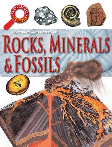 Rocks Minerals and Fossils - Investigate and Understand - Spotlight (Paperback)