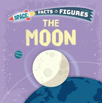 The Moon - Space Facts and Figures (Paperback)