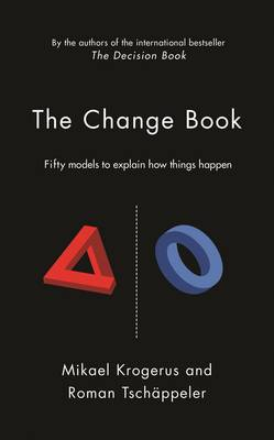 The Change Book: Fifty models to explain how things happen - The Tschappeler and Krogerus Collection (Hardback)