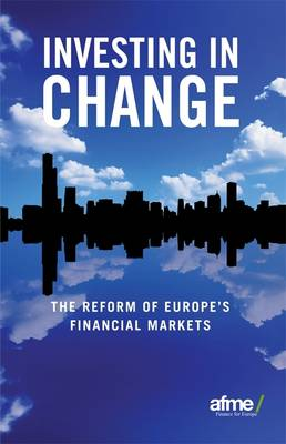 Investing in Change: The Reform of Europe's Financial Markets (Paperback)