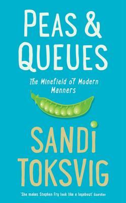 Peas & Queues: The Minefield of Modern Manners (Hardback)
