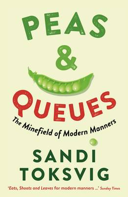 Peas & Queues: The Minefield of Modern Manners (Paperback)