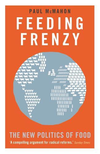 Feeding Frenzy: The New Politics of Food (Paperback)