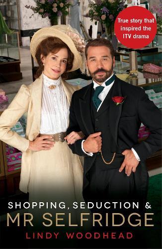 Shopping, Seduction & Mr Selfridge (Paperback)