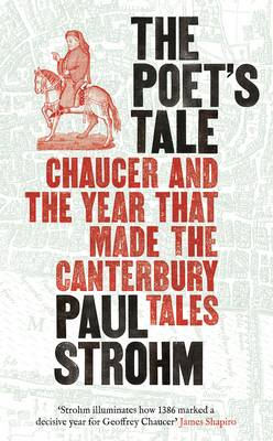 The Poet's Tale: Chaucer and the year that made The Canterbury Tales (Hardback)