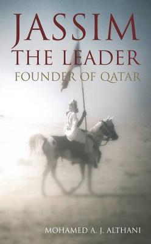 Jassim the Leader: Founder of Qatar (Hardback)