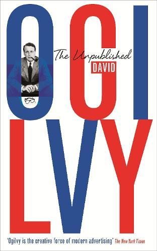 The Unpublished David Ogilvy (Paperback)