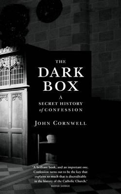 The Dark Box: A Secret History of Confession (Hardback)