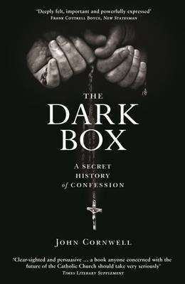 The Dark Box: A Secret History of Confession (Paperback)