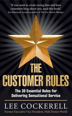 The Customer Rules: The 39 essential rules for delivering sensational service (Paperback)