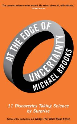 At the Edge of Uncertainty: 11 Discoveries Taking Science by Surprise (Paperback)