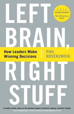 Left Brain, Right Stuff: How Leaders Make Winning Decisions (Paperback)