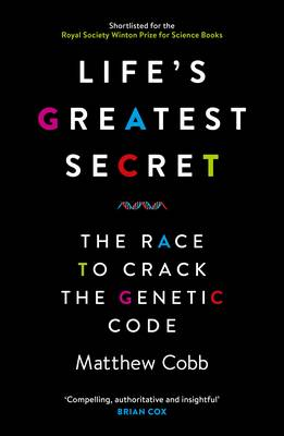 Life's Greatest Secret: The Race to Crack the Genetic Code (Paperback)
