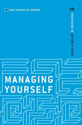 Managing Yourself: Your guide to getting it right - Checklist Series: Step by Step Guides to Getting it Right (Paperback)