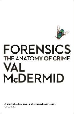 Forensics: The Anatomy of Crime - Wellcome Collection (Paperback)