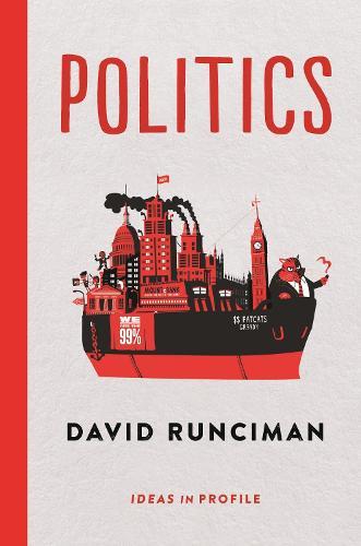 Politics: Ideas in Profile - Ideas in Profile - small books, big ideas (Paperback)