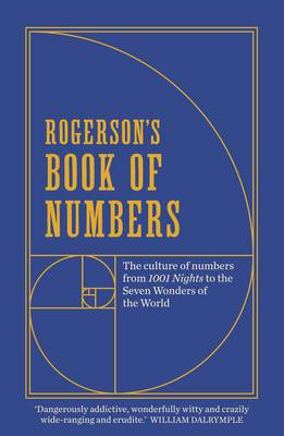 Rogerson's Book of Numbers: The culture of numbers from 1001 Nights to the Seven Wonders of the World (Paperback)