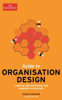 The Economist Guide to Organisation Design 2nd edition: Creating high-performing and adaptable enterprises (Paperback)