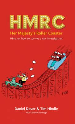HMRC - Her Majesty's Roller Coaster: Hints on how to survive a tax investigation (Paperback)
