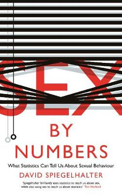 Sex by Numbers: What Statistics Can Tell Us About Sexual Behaviour - Wellcome (Paperback)
