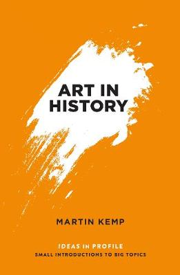 Art in History, 600 BC - 2000 AD: Ideas in Profile - Ideas in Profile (Paperback)