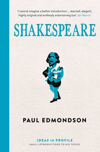 Shakespeare: Ideas in Profile - Ideas in Profile (Paperback)