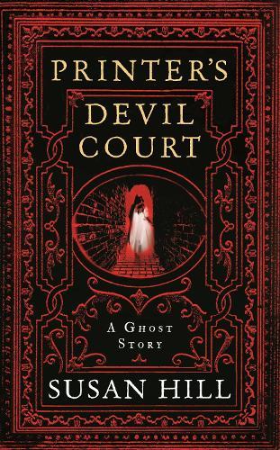 Printer's Devil Court - The Susan Hill Collection (Hardback)