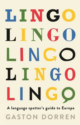 Lingo: A Language Spotter's Guide to Europe (Hardback)
