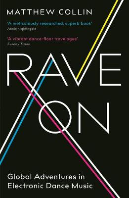 Rave On by Matthew Collin | Waterstones